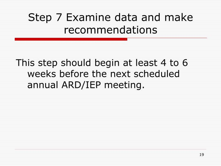 Step 7 Examine data and make recommendations