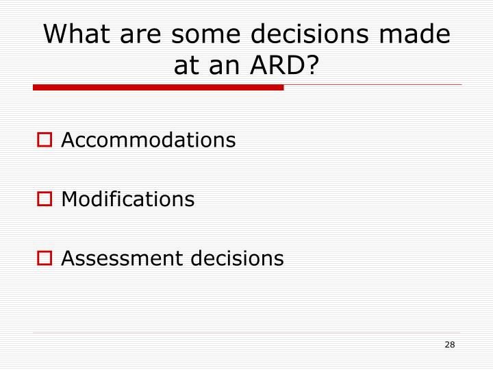 What are some decisions made at an ARD?