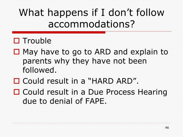What happens if I don't follow accommodations?