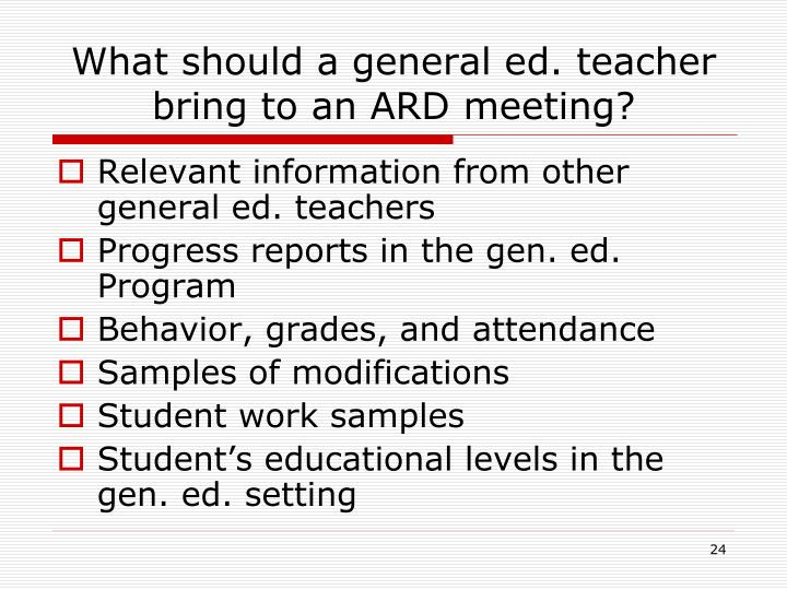 What should a general ed. teacher bring to an ARD meeting?