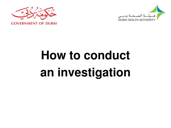 How to conduct