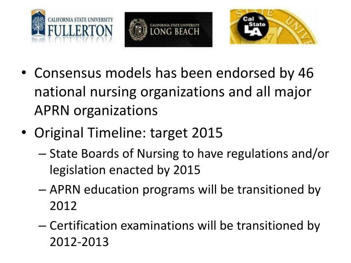 Consensus models has been endorsed by 46 national nursing organizations and all major APRN organizations