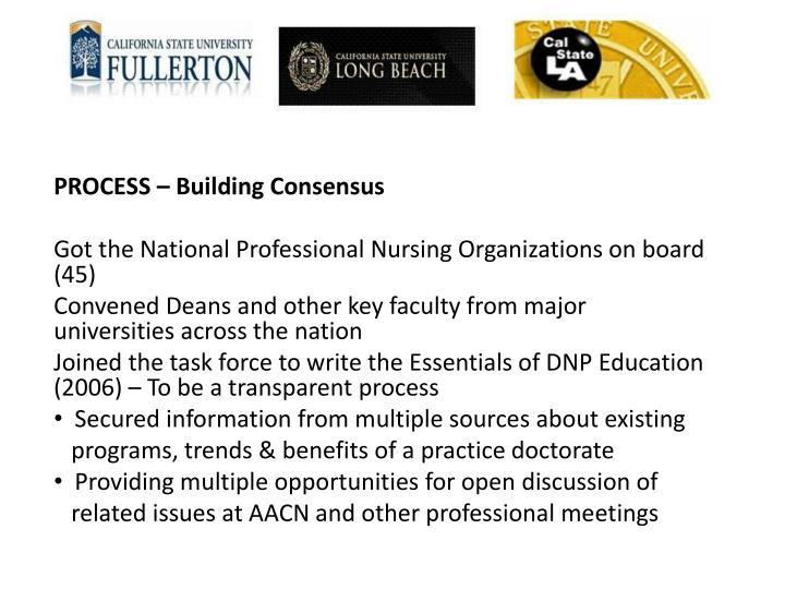 PROCESS – Building Consensus