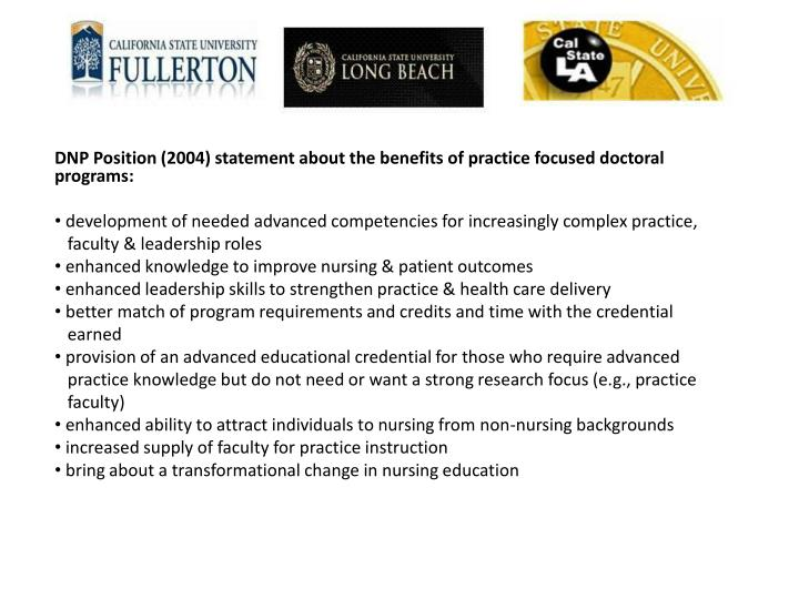DNP Position (2004) statement about the benefits of practice focused doctoral programs: