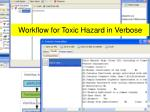workflow for toxic hazard in verbose