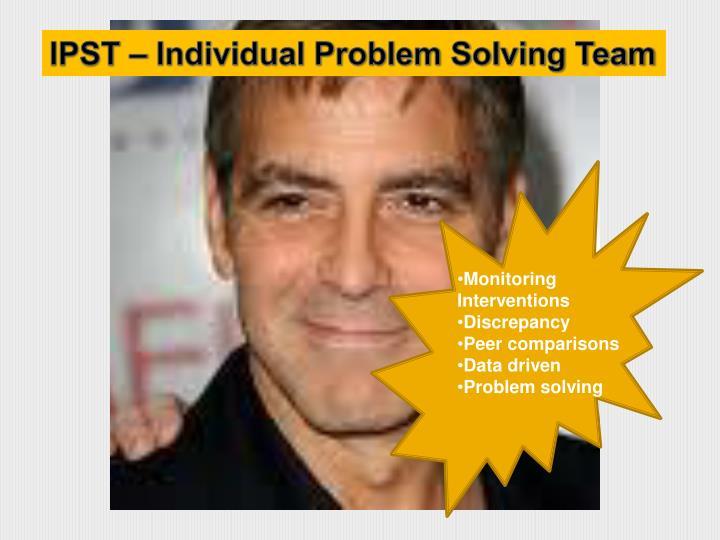 IPST – Individual Problem Solving Team