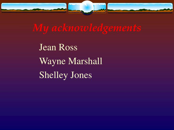 My acknowledgements