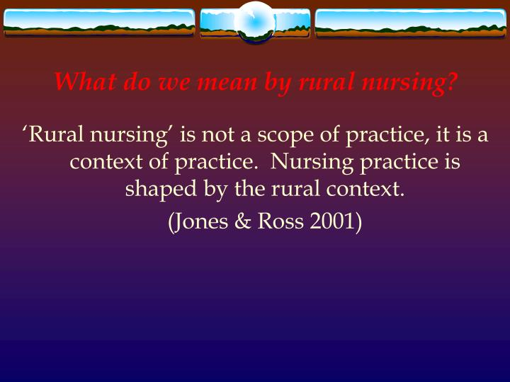 What do we mean by rural nursing?