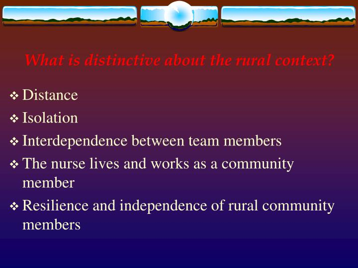 What is distinctive about the rural context?