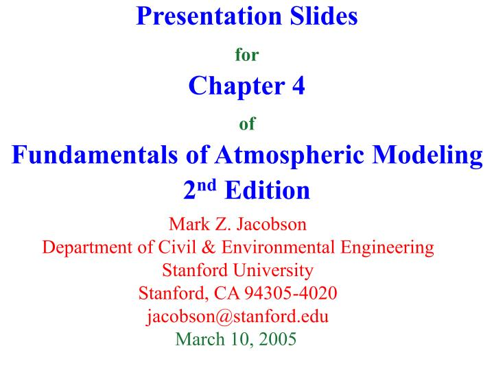 presentation slides for chapter 4 of fundamentals of atmospheric modeling 2 nd edition