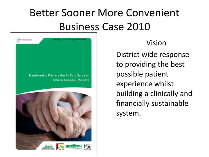 Better Sooner More Convenient Business Case 2010