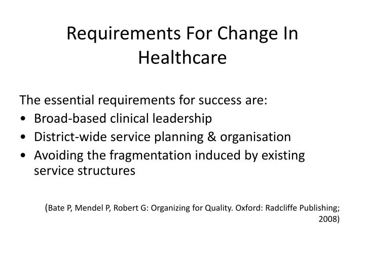 Requirements For Change In Healthcare