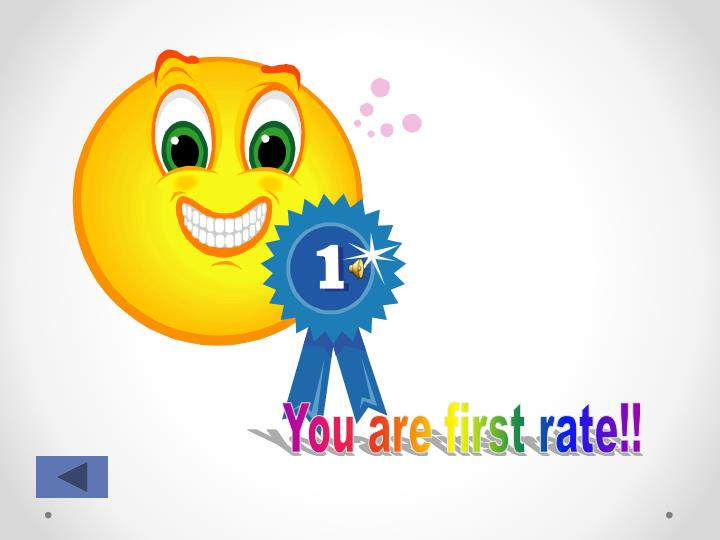 You are first rate!!