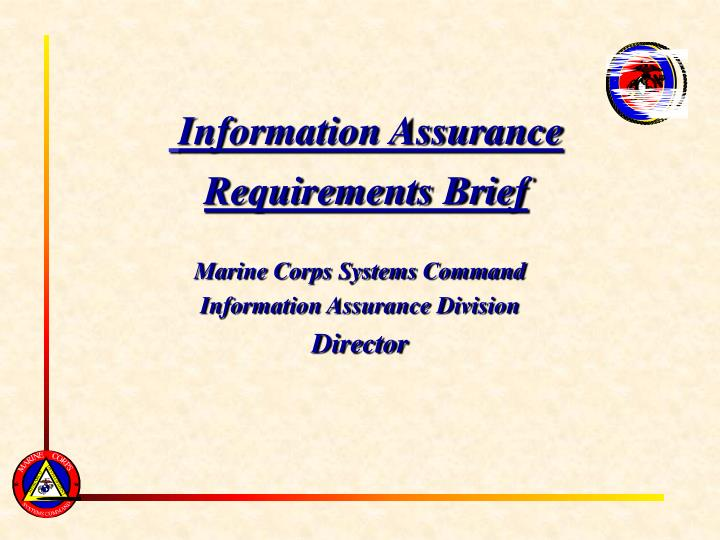 Information assurance requirements brief