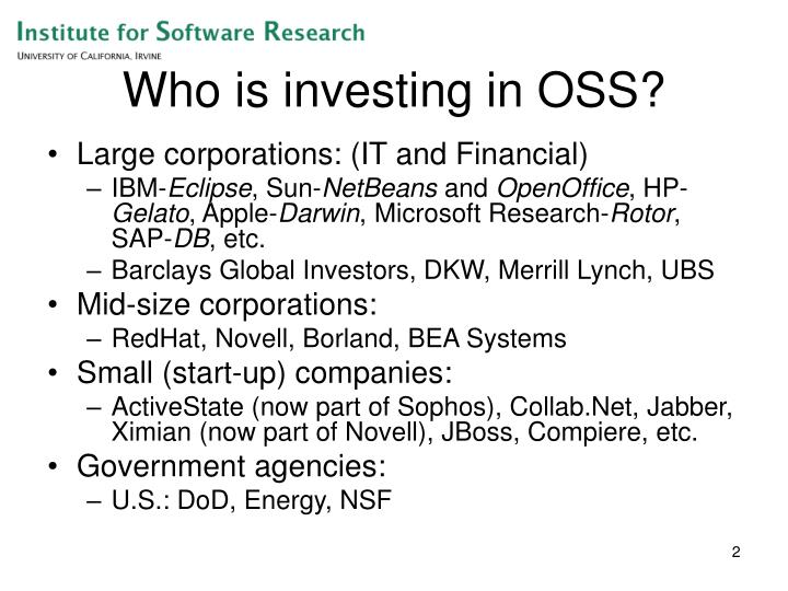 Who is investing in OSS?