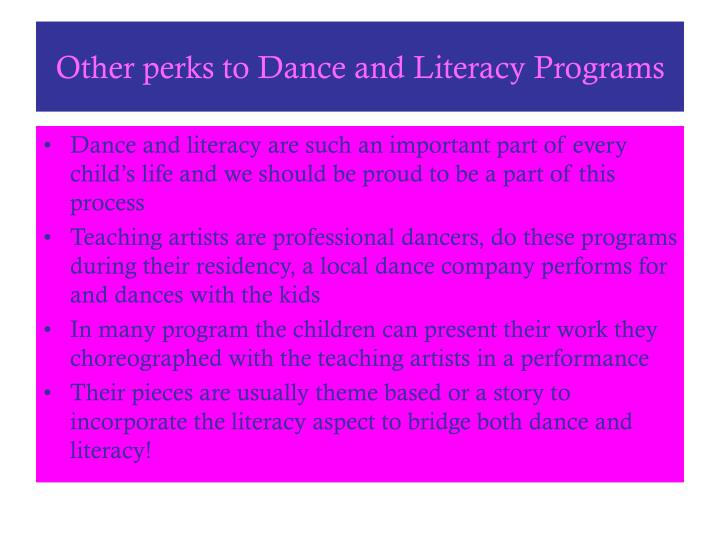 Other perks to Dance and Literacy Programs