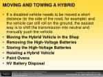 moving and towing a hybrid