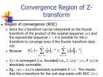 convergence region of z transform
