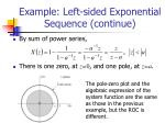example left sided exponential sequence continue
