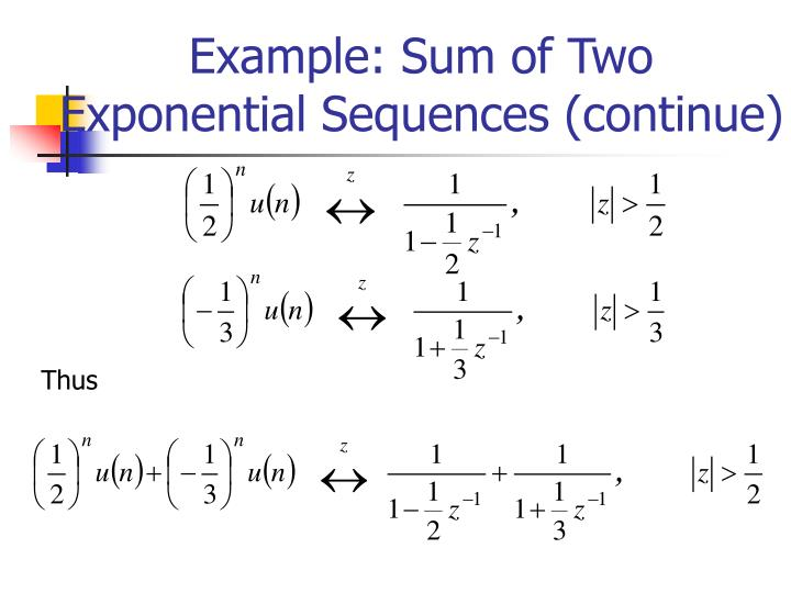 Example: Sum of Two Exponential Sequences (continue)
