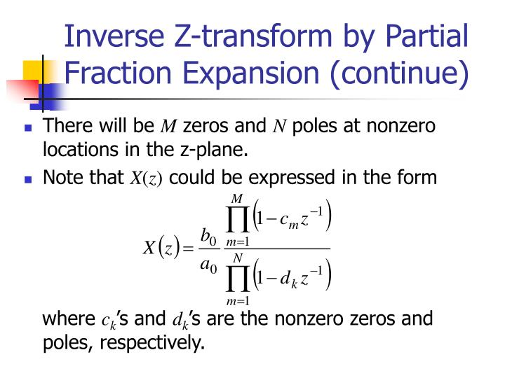 Inverse Z-transform by Partial Fraction Expansion (continue)