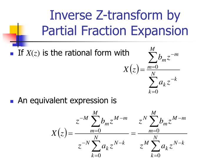Inverse Z-transform by Partial Fraction Expansion