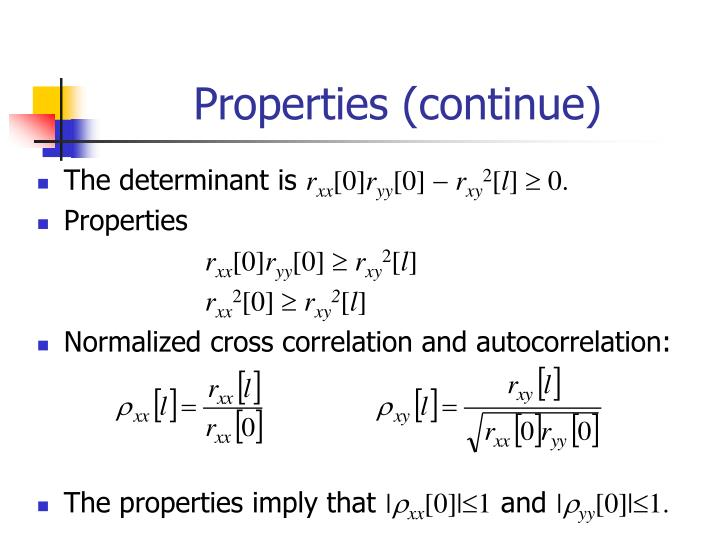 Properties (continue)
