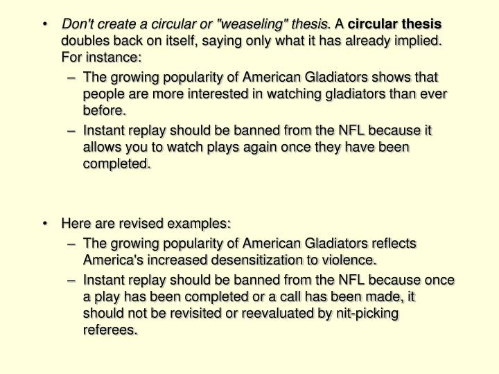 """Don't create a circular or """"weaseling"""" thesis"""