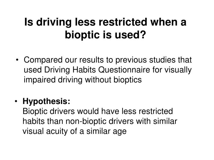 Is driving less restricted when a bioptic is used?