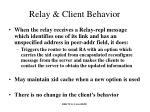 relay client behavior