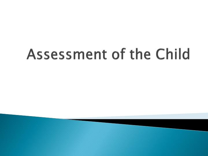 Assessment of the Child