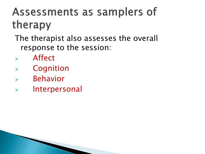 Assessments as samplers of therapy