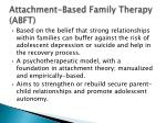attachment based family therapy abft
