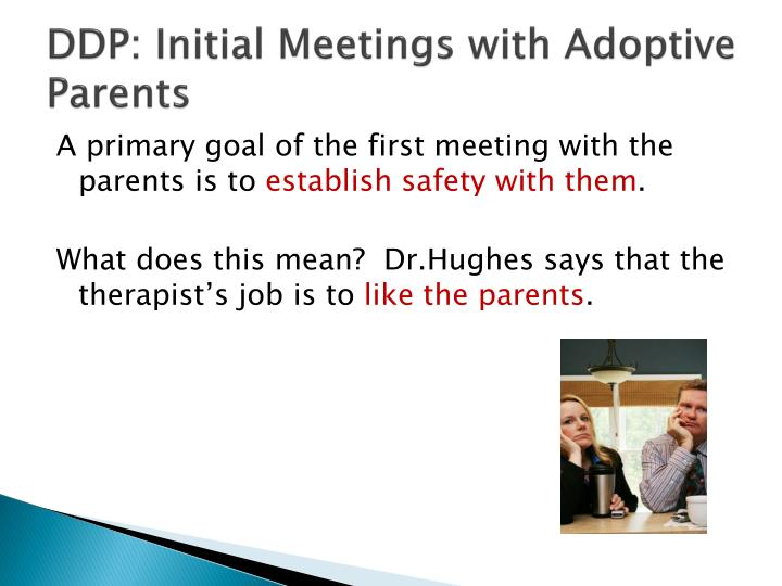 DDP: Initial Meetings with Adoptive Parents