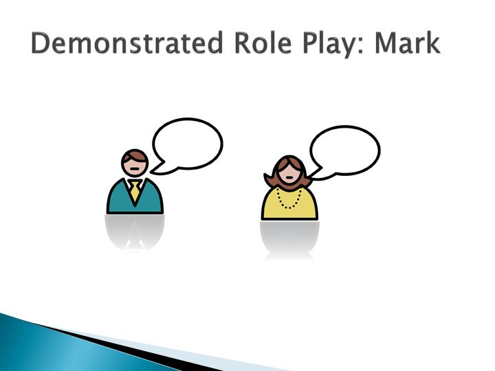 Demonstrated Role Play: Mark