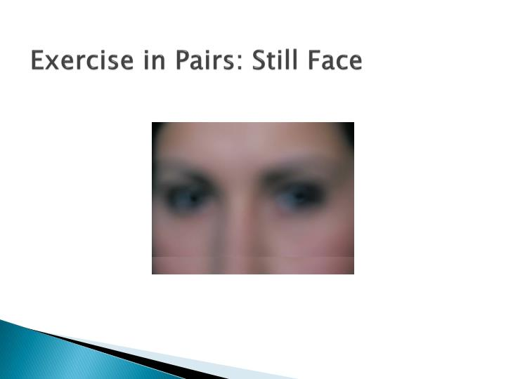 Exercise in Pairs: Still Face
