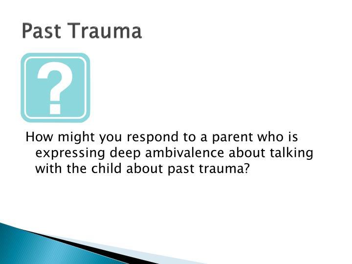 Past Trauma