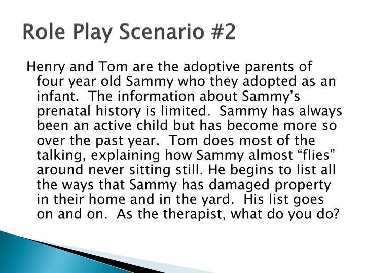 Role Play Scenario #2