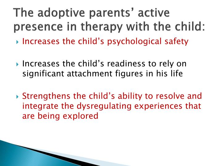 The adoptive parents' active presence in therapy with the child: