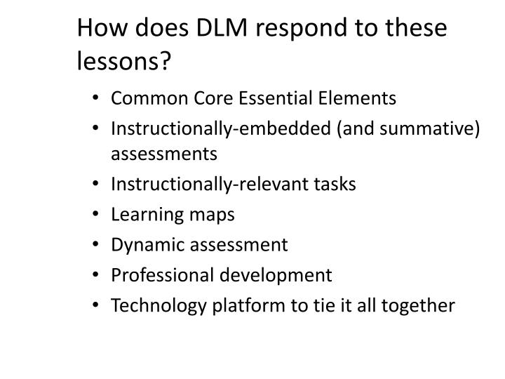 How does DLM respond to these lessons?