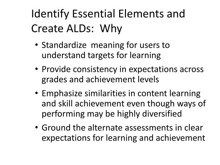 Identify Essential Elements and Create ALDs:  Why