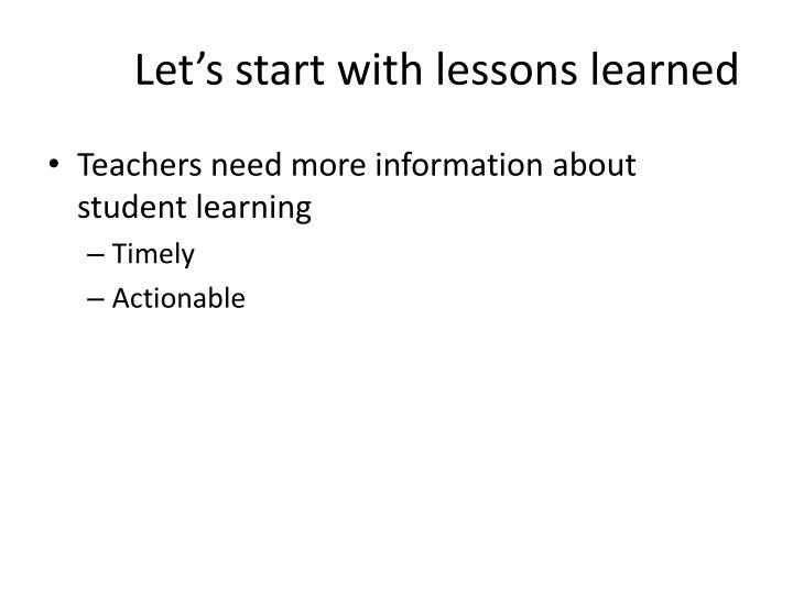 Let's start with lessons learned