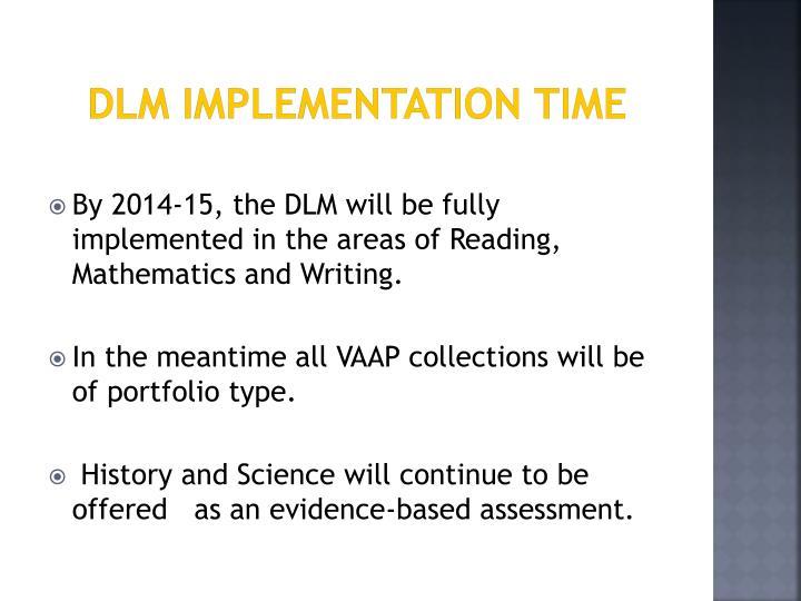 DLM Implementation Time
