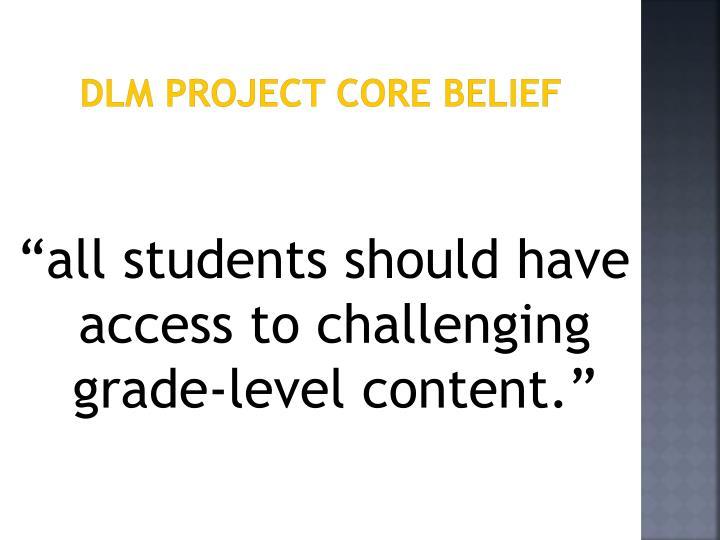 DLM Project Core Belief