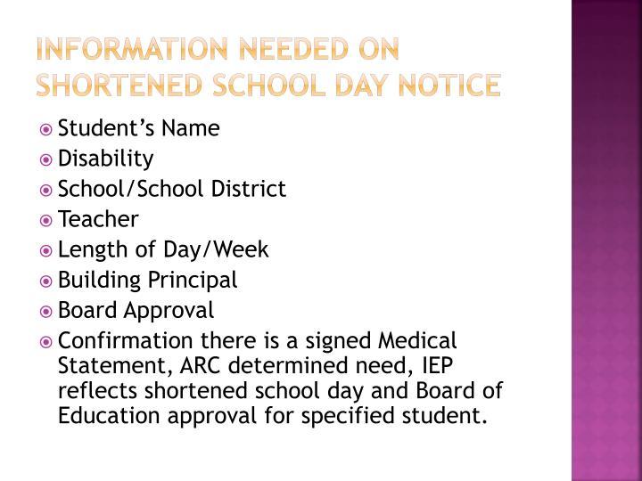 INFORMATION NEEDED On Shortened SCHOOL DAY NOTICE