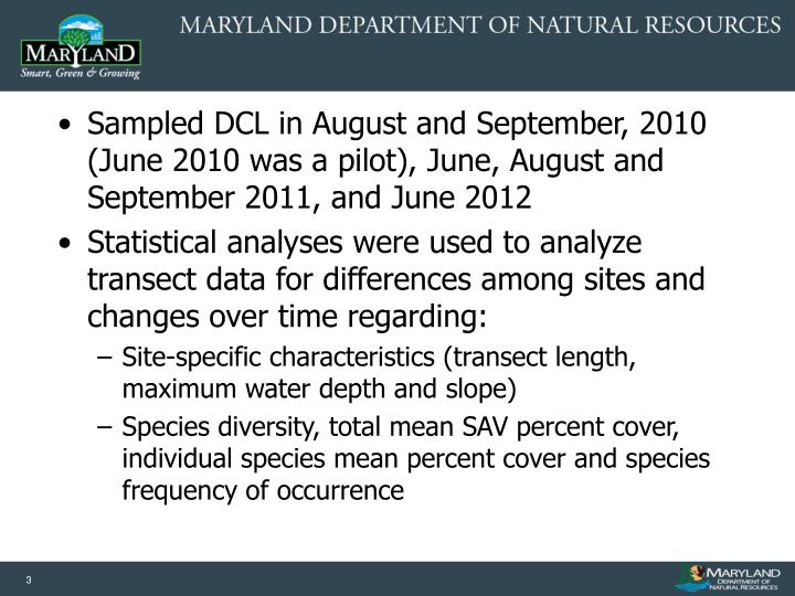 Sampled DCL in August and September, 2010 (June 2010 was a pilot), June, August and September 2011, ...