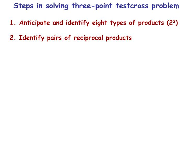 Steps in solving three-point testcross problem