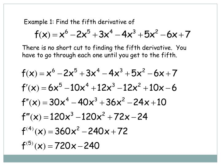 Example 1: Find the fifth derivative of