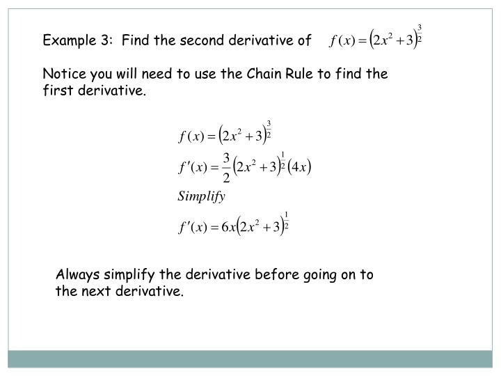 Example 3:  Find the second derivative of