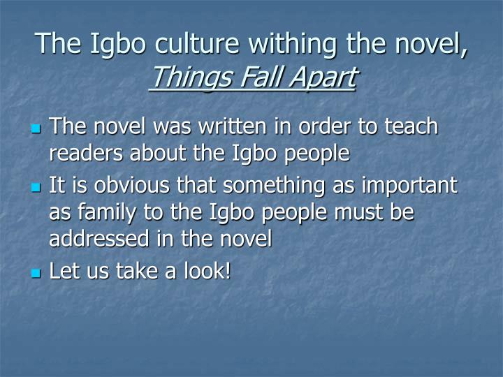 The Igbo culture withing the novel,